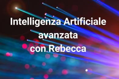 Corso Intelligenza Artificiale avanzata con Rebecca